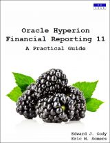 Oracle Hyperion Financial Reporting 11: A Practical Guide